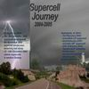 Supercell Journey 2004 - 2005